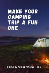 Make Your Camping Trip A Fun One