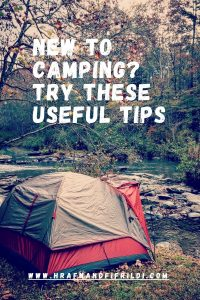 New To Camping? Try These Useful Tips