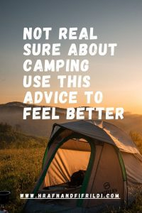 Not Real Sure About Camping Use This Advice To Feel Better