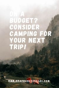 On A Budget? Consider Camping For Your Next Trip!